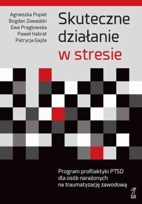 okładka Skuteczne działanie w stresie, Książka | Agnieszka Popiel, Bogdan Zawadzki, Pragłowska