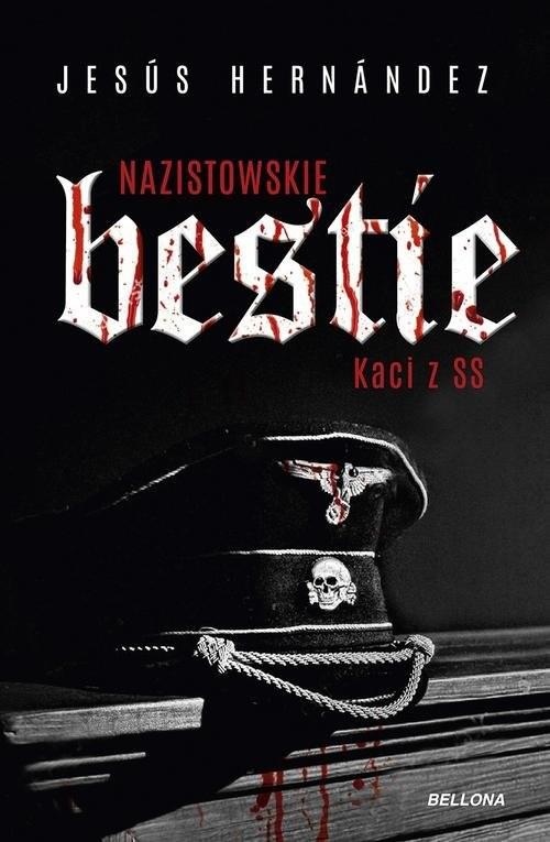 okładka Nazistowskie bestie Kaci z SS, Książka | Hernandez Jesus