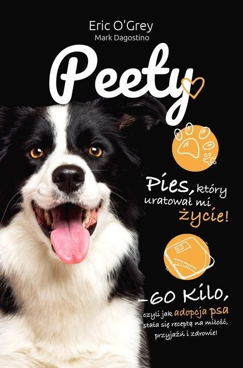 okładka Peety Pies który uratował mi życie, Książka | Eric O'Grey, Mark Dagostino
