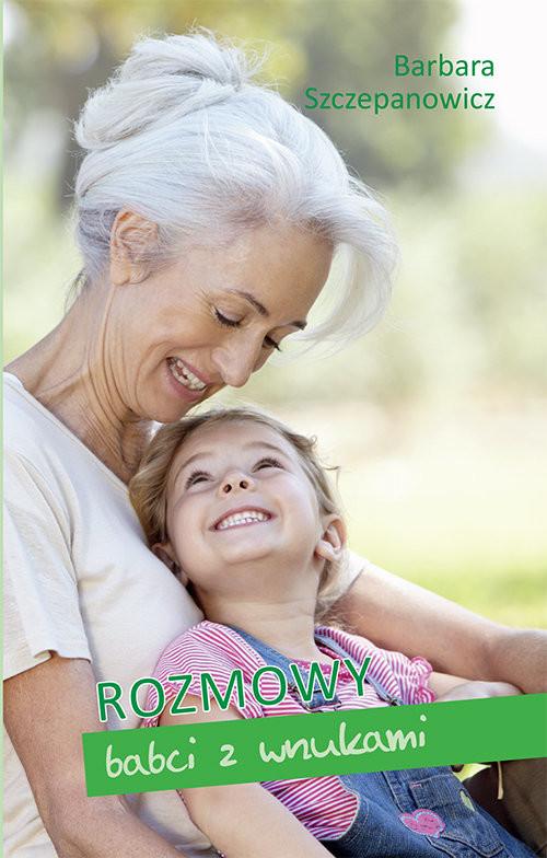 okładka Rozmowy babci z wnukami, Książka   Szczepanowicz Barbara