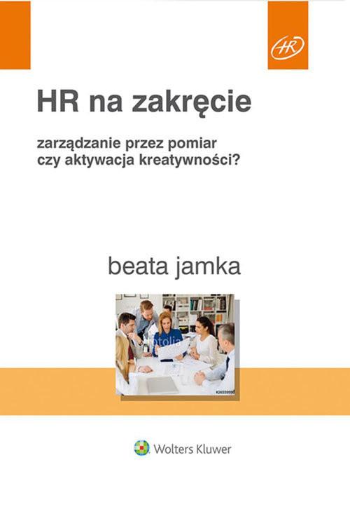 okładka HR na zakręcie Zarządzanie przez pomiar czy aktywacja kreatywności?, Książka | Jamka Beata
