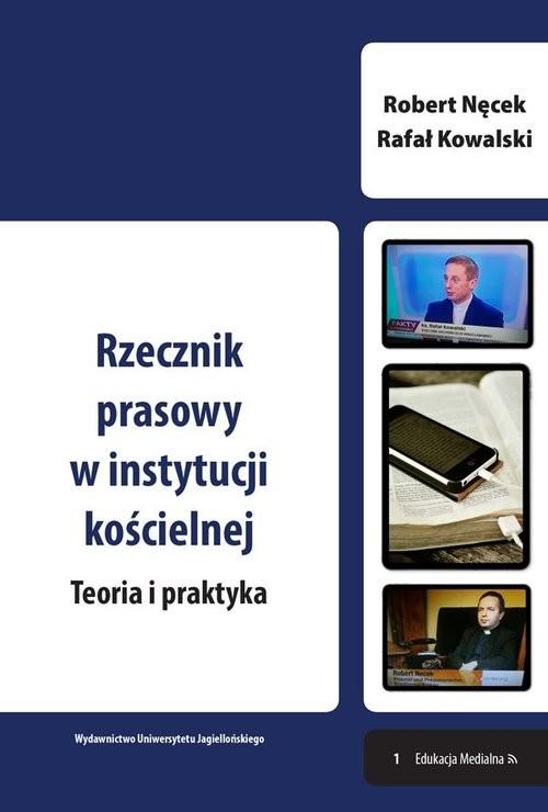 okładka Rzecznik prasowy w instytucji kościelnej Teoria i praktyka, Książka | Robert Nęcek, Rafał Kowalski