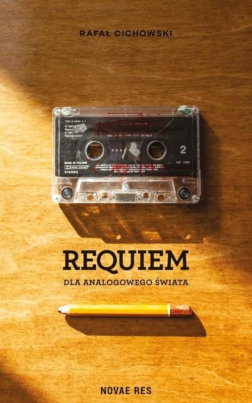 okładka Requiem dla analogowego świata, Książka | Rafał  Cichowski