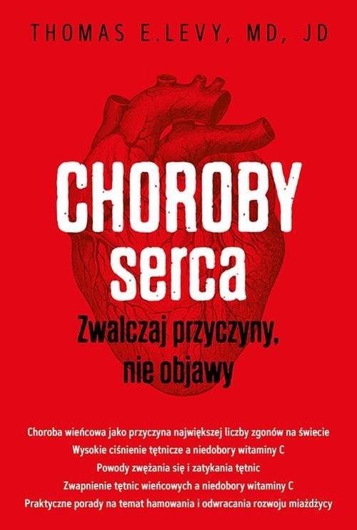 okładka Choroby serca Zwalczaj przyczyny, nie objawy, Książka | Thomas E. Levy