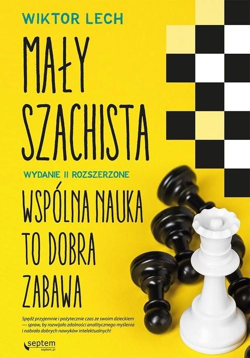 okładka Mały szachista Wspólna nauka to dobra zabawa, Książka | Wiktor Lech