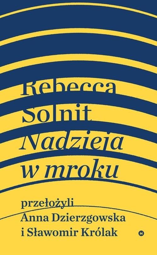 okładka Nadzieja w mroku, Książka | Rebecca Solnit