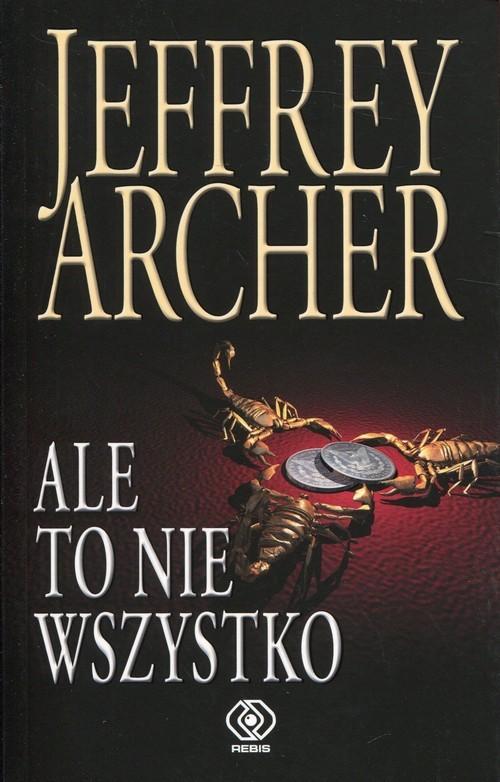 okładka Ale to nie wszystko, Książka | Jeffrey Archer