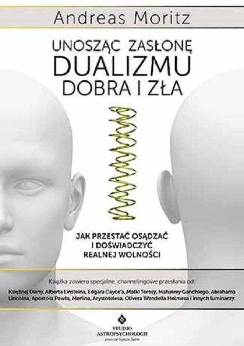 okładka Unosząc zasłonę dualizmu dobra i zła, Książka | Moritz Andreas