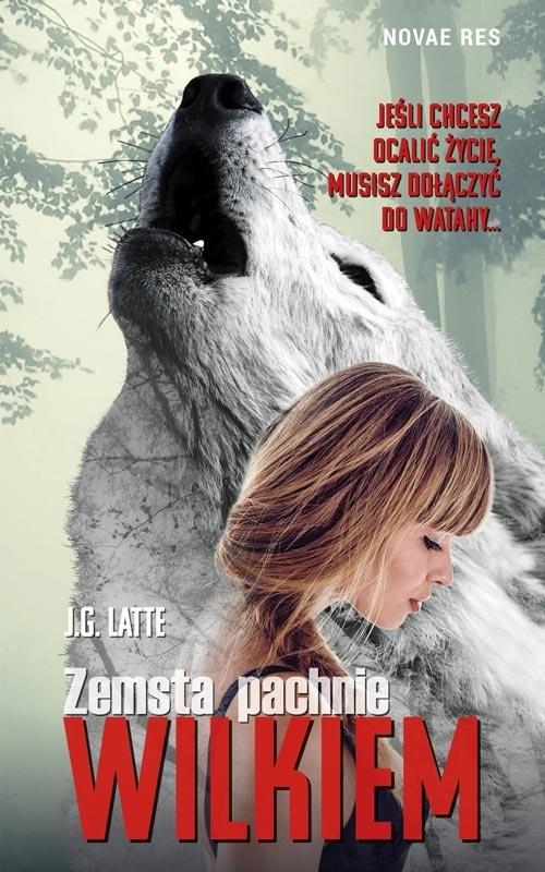 okładka Zemsta pachnie wilkiem, Książka | Latte J.G.
