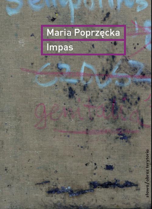 okładka Impas Opór, utrata, niemoc, sztuka, Książka | Poprzęcka Maria
