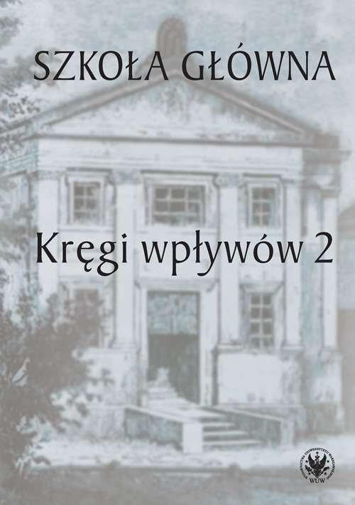 okładka Szkoła Główna. Kręgi wpływów 2książka |  |