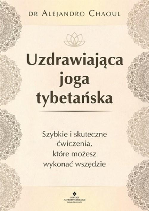 okładka Uzdrawiająca joga tybetańska, Książka | Chaoul Alejandro