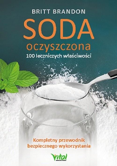 okładka Soda oczyszczona 100 leczniczych właściwości, Książka   Britt Brandon