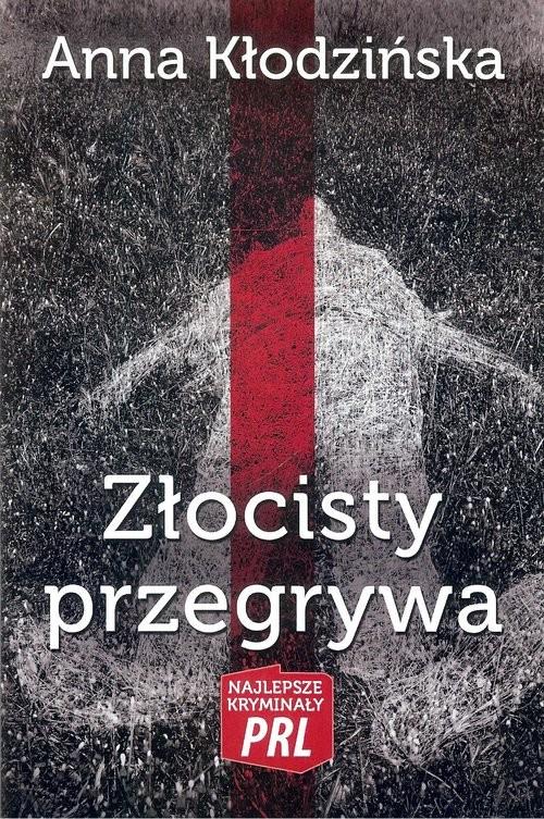 okładka Złocisty przegrywa, Książka | Kłodzińska Anna