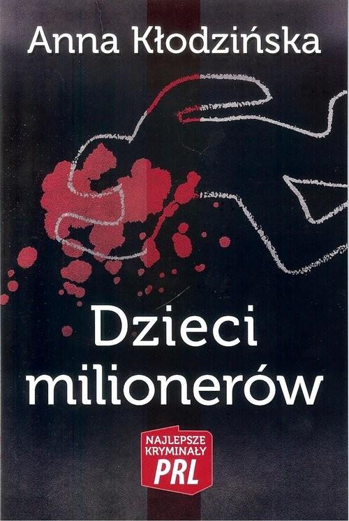 okładka Dzieci milionerów, Książka | Kłodzińska Anna