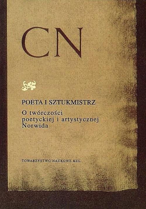okładka Poeta i sztukmistrz O twórczości poetyckiej i artystycznej Norwida, Książka |