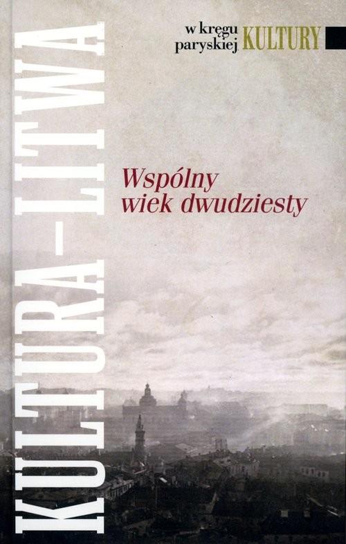 okładka Kultura Litwa Wspólny wiek dwudziestyksiążka |  |