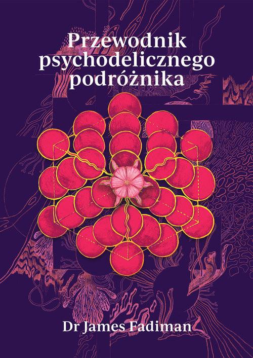 okładka Przewodnik psychodelicznego podróżnika, Książka | Fadiman James