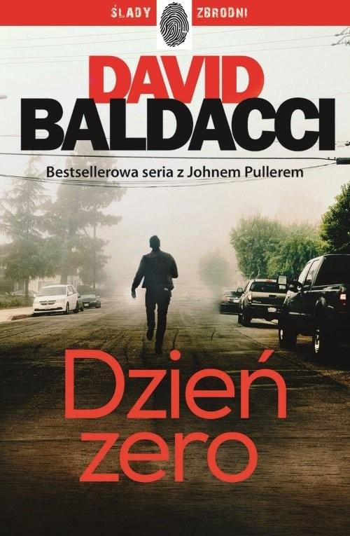 okładka Dzień zero John Puller Tom 1, Książka | Baldacci David