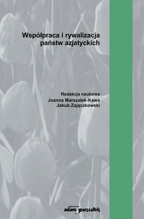 okładka Współpraca i rywalizacja państw azjatyckich, Książka |