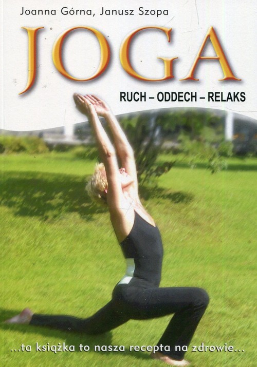 okładka Joga ruch oddech relaks, Książka | Joanna Górna, Janusz Szopa