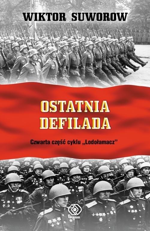okładka Lodołamacz Ostatnia defilada, Książka | Wiktor Suworow