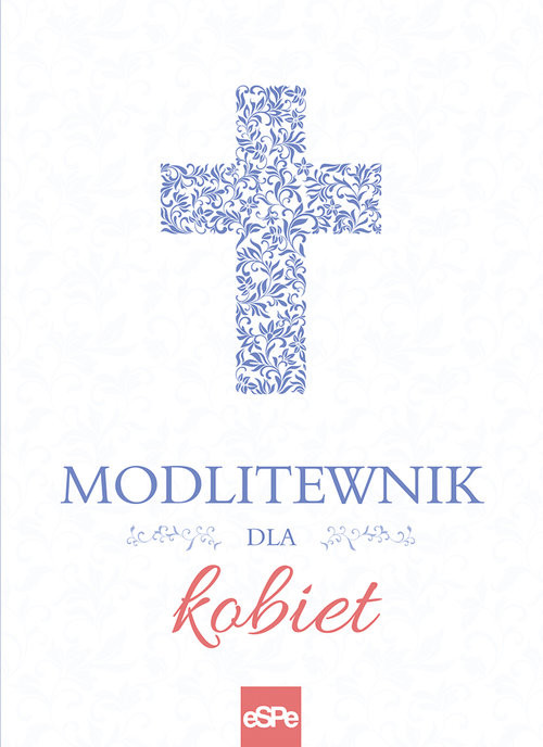 okładka Modlitewnik dla kobietksiążka      Rogalska Małgorzata