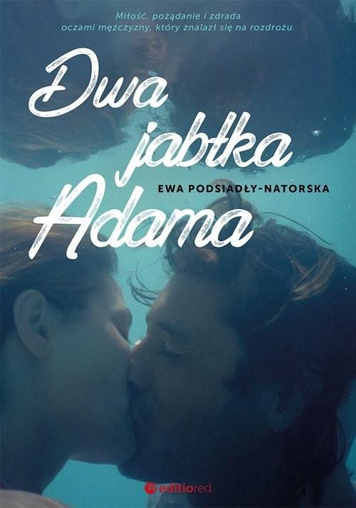 okładka Dwa jabłka Adama, Książka   Ewa Podsiadły-Natorska