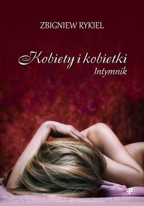 okładka Kobiety i kobietki. Intymnik, Książka | Rykiel Zbigniew