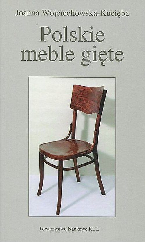 okładka Polskie meble gięte, Książka | Wojciechowska-Kucięba Joanna