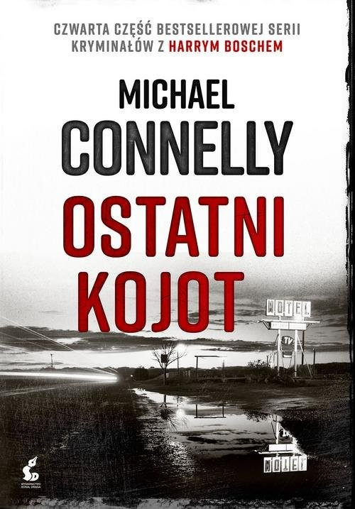okładka Harry Bosch 4 Ostatni kojot, Książka | Connelly Michael