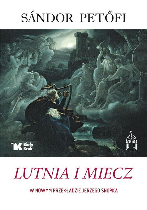 okładka Lutnia i Miecz Wybór poezjiksiążka |  | Petofi Sandor