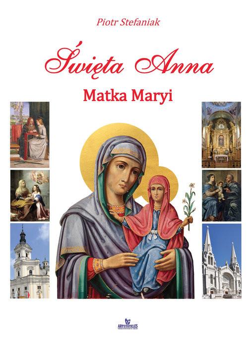 okładka Święta Anna Matka Maryi, Książka | Stefaniak Piotr