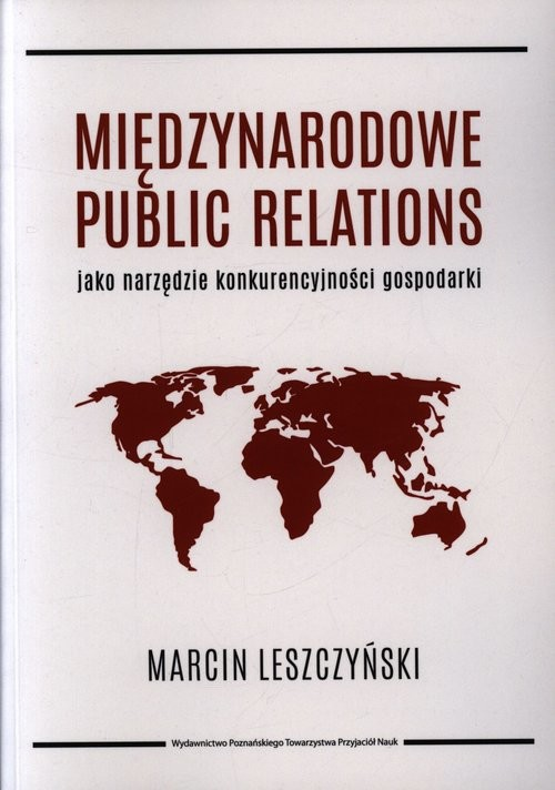 okładka Międzynarodowe public relations jako narzędzie konkurencyjności gospodarki, Książka | Leszczyński Marcin
