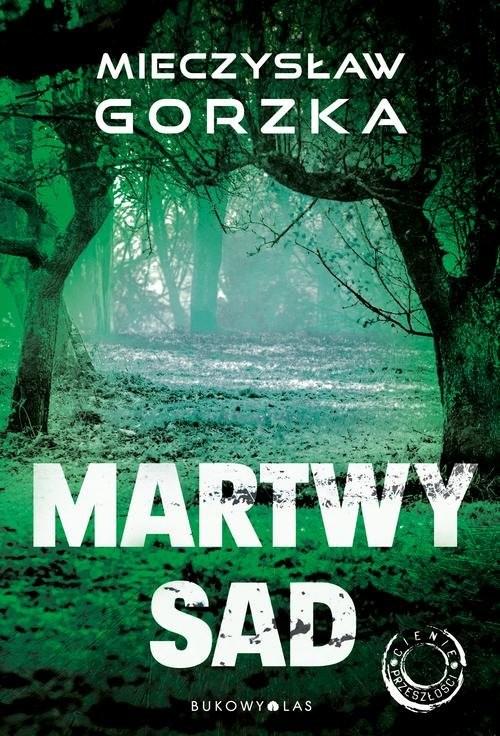 okładka Martwy sad, Książka | Gorzka Mieczysław