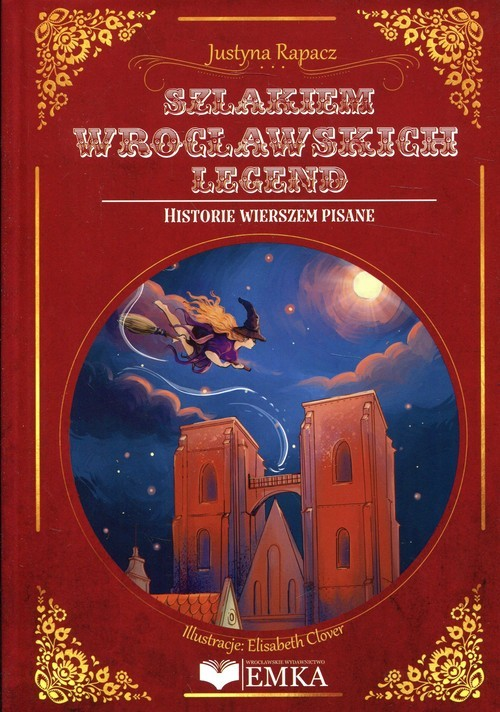okładka Szlakiem wrocławskich legend Historie wierszem pisane, Książka | Rapacz Justyna