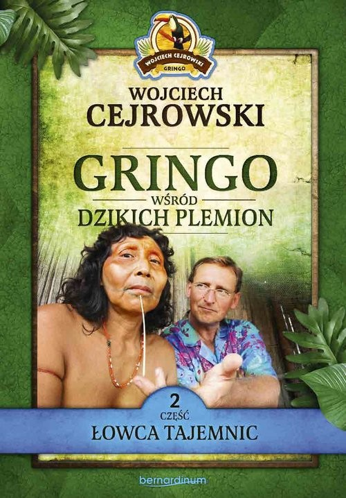 okładka Gringo wśród dzikich plemion. Część 2 Łowca tajemnicksiążka      Cejrowski Wojciech