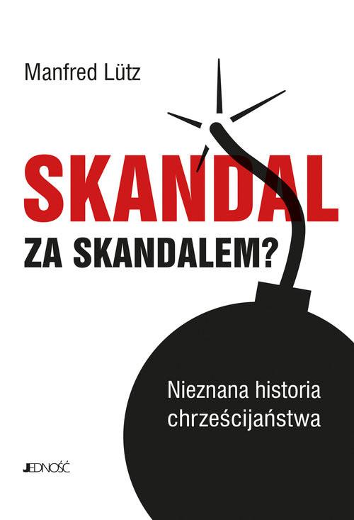 okładka Skandal za skandalem? Nieznana historia chrześcijaństwa, Książka | Manfred Lütz