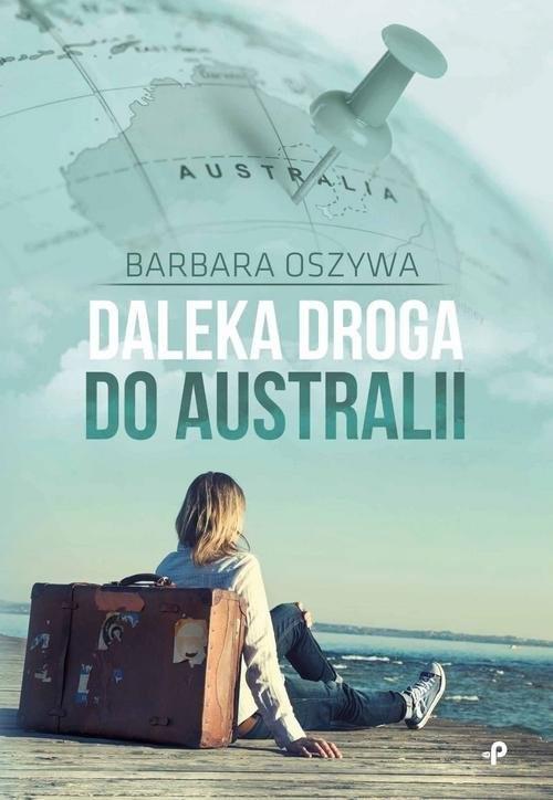 okładka Daleka droga do Australii, Książka | Oszywa Barbara