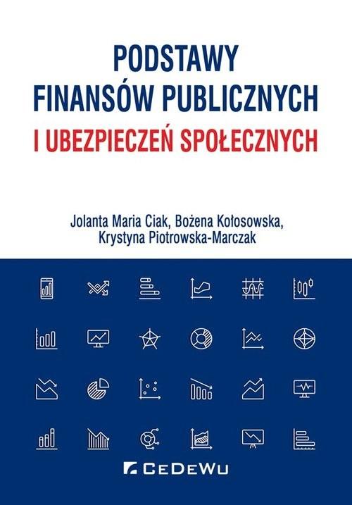 okładka Podstawy finansów publicznych i ubezpieczeń społecznych, Książka | Jolanta Maria Ciak, Bożena Kołosowska, Piotro