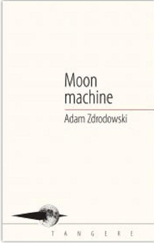 okładka Moon machine, Książka | Zdrodowski Adam