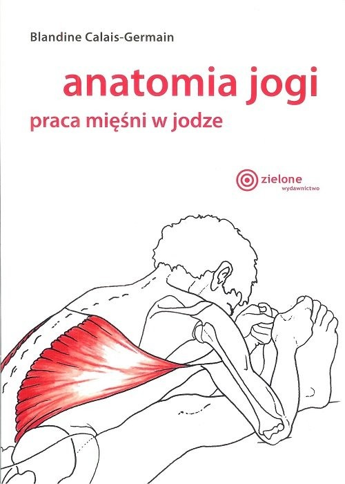 okładka Anatomia jogi praca mięśni w jodze, Książka | Calais-Germain Blandine