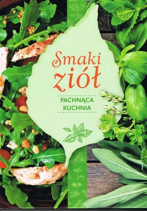 okładka Smaki ziół Pachnąca kuchnia, Książka | Stefańska Anna