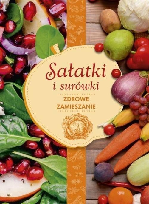 okładka Sałatki i surówki zdrowe zamieszanie, Książka | Iwona  Czarkowska