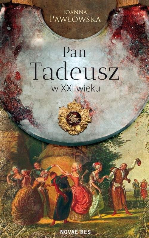 okładka Pan Tadeusz w XXI wieku, Książka | Pawłowska Joanna