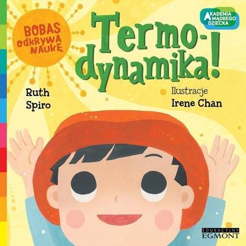 okładka Termo-dynamika! Bobas odkrywa naukę, Książka | Spiro Ruth