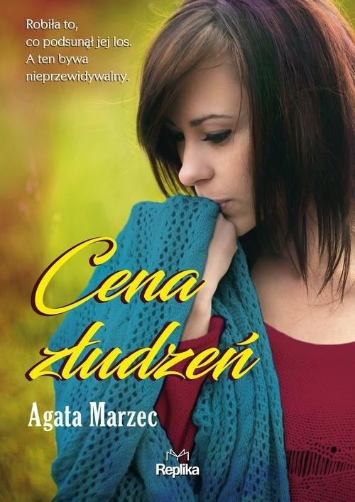 okładka Cena złudzeń, Książka | Agata  Marzec