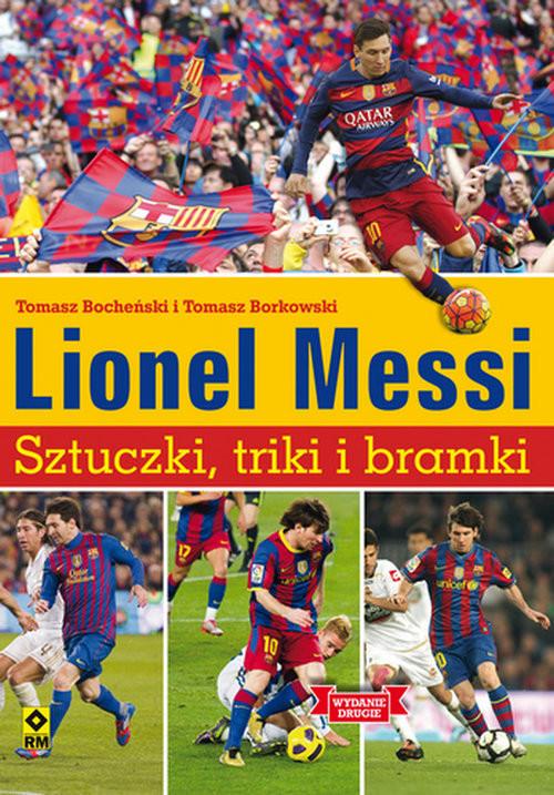 okładka Lionel Messi Sztuczki triki bramki, Książka | Tomasz Borkowski, Tomasz Bocheński