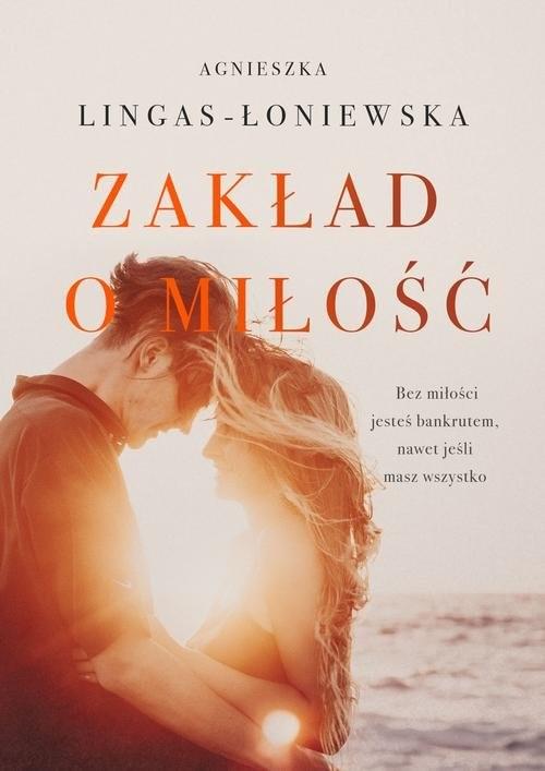 okładka Zakład o miłość, Książka | Lingas-Łoniewska Agnieszka