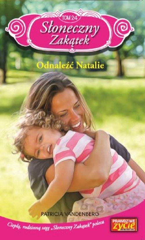 okładka Słoneczny zakątek t. 24 Odnaleźć Natalie Odnaleźć Natalie, Książka | Vandenberg Patricia